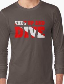 Shut up and dive Long Sleeve T-Shirt