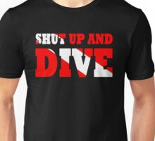 Shut up and dive Unisex T-Shirt