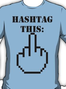 Hashtag This - Giving the Finger Icon T-Shirt