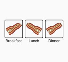 Bacon for Breakfast, Lunch and Dinner by ArtformDesigns