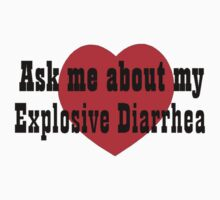 Explosive diarrhea by beerbuzz72