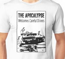 The Apocalypse Welcomes Careful Drivers Unisex T-Shirt