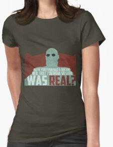 The Matrix - Morpheus: Ever had a dream... Womens Fitted T-Shirt