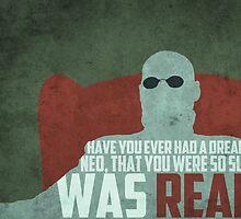 The Matrix - Morpheus: Ever had a dream... by Jon Naylor