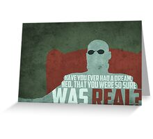 The Matrix - Morpheus: Ever had a dream... Greeting Card