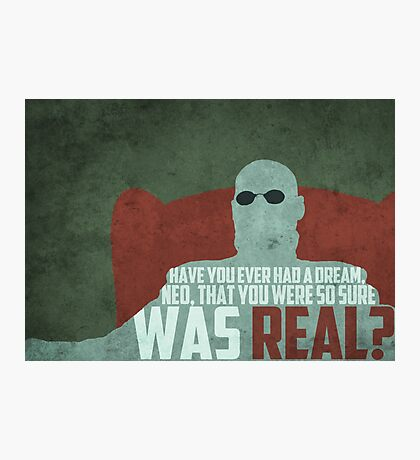 The Matrix - Morpheus: Ever had a dream... Photographic Print
