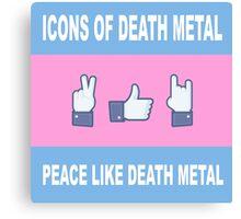 Peace Like Death Metal Canvas Print
