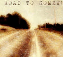 the road to somewhere Sticker