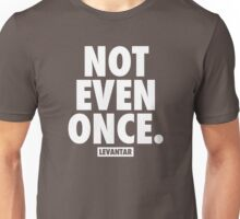 Not Even Once (white) Unisex T-Shirt