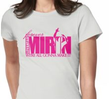 Forever Mirin Deluxe (version 2 pink) Womens Fitted T-Shirt