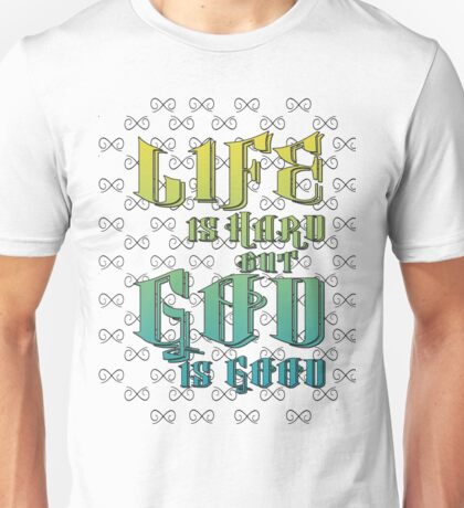 Life Is..God Is.. (Sun and Sky) Unisex T-Shirt