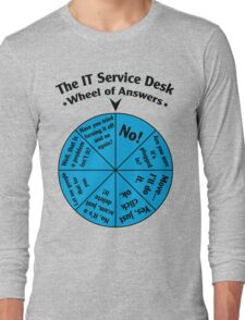 The IT Service Desk Wheel of Answers. Long Sleeve T-Shirt