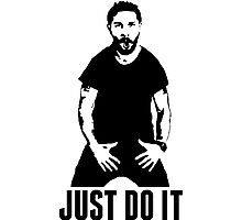 JUST DO IT - Shia LaBeouf Photographic Print