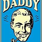 Retro Humor-Not Your Daddy by GUS3141592