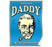 Retro Humor-Not Your Daddy Poster