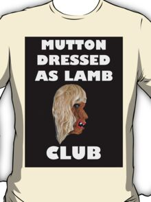 MUTTON DRESSED AS LAMB CLUB T-Shirt