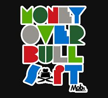 MOBS -MONEY OVER BULL SH!T Unisex T-Shirt
