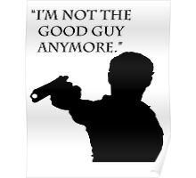 "The Walking Dead Quote: ""I'm Not The Good Guy Anymore"" - Rick Grimes Poster"