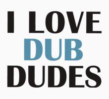 I Love Dub Dudes-lights by VolkWear