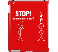 Stop! You're under a rest! iPad Case/Skin