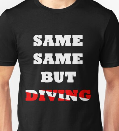 Same same but Diving Unisex T-Shirt