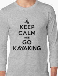 Keep Calm and Go Kayaking LS Long Sleeve T-Shirt