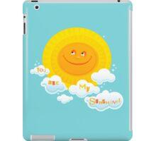 You Are My Sunshine! iPad Case/Skin