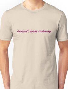Doesn't Wear Makeup - CoolGirlTeez Unisex T-Shirt