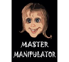 MASTER MANIPULATOR Photographic Print