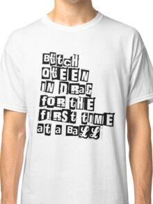 Butch Queen Tee Classic T-Shirt