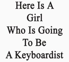 Here Is A Girl Who Is Going To Be A Keyboardist by supernova23