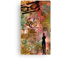 Being Fully Present in this LIFE Today Canvas Print