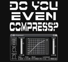 Do you even compress? (White Text) T-Shirt