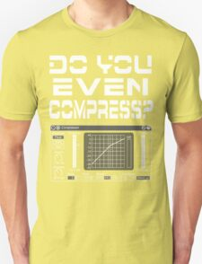Do you even compress? (White Text) T-Shirt