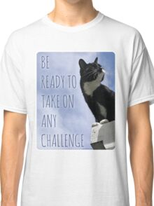 Take On Any Challenge Classic T-Shirt