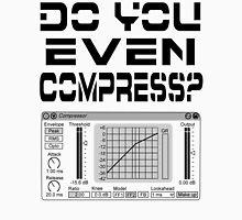 Do you even compress? (Black Text) Unisex T-Shirt