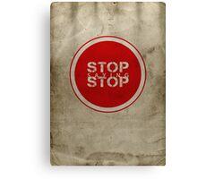 Stop Saying Stop Canvas Print
