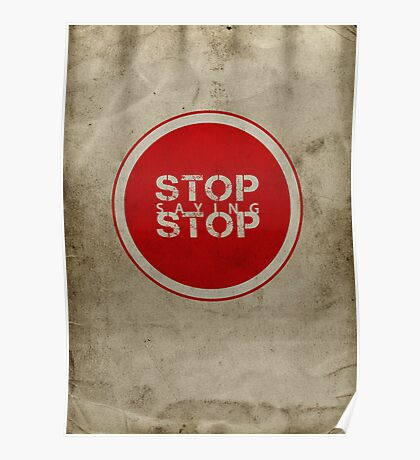 Stop Saying Stop Poster