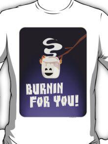 Burnin For You T-Shirt