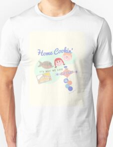 Good Old Fashioned Home Cookin Unisex T-Shirt