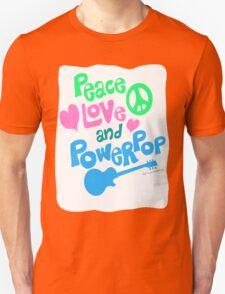 Peace Love and Powerpop T-Shirt