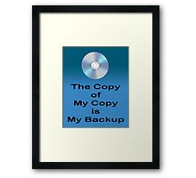 The Copy of My Copy is My Backup Framed Print