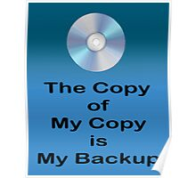 The Copy of My Copy is My Backup Poster