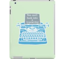 You can't hack into a typewriter  iPad Case/Skin