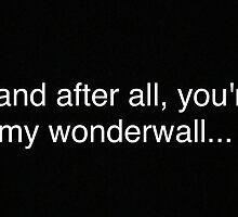 Wonderwall by chris Morley