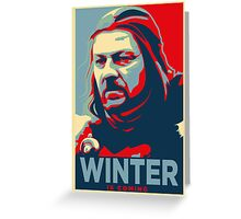 Ned Stark - Winter Is Coming Greeting Card