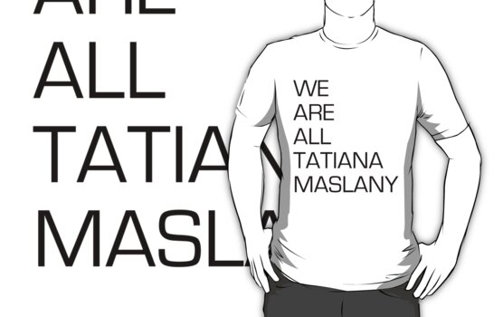 We are all Tatiana Maslany by ECMurray