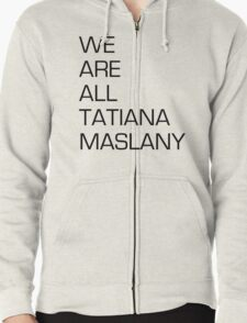 We are all Tatiana Maslany T-Shirt