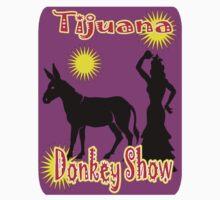 Tijuana donkey show by beerbuzz72