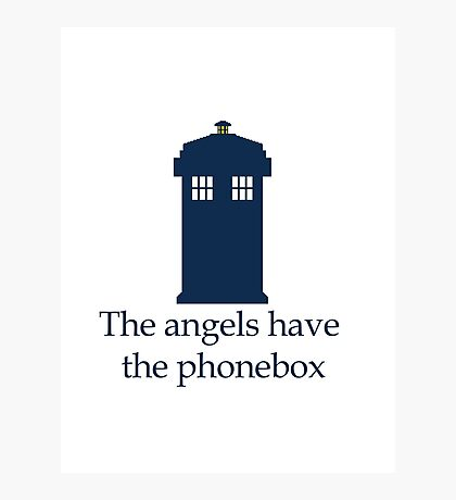Doctor Who - The angels have the phonebox Photographic Print